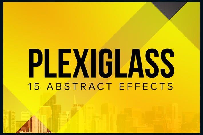 Plexiglass – 15 Abstract Effects