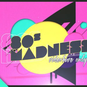 80s Madness