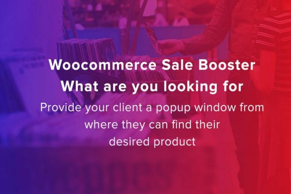 Woocommerce Sale Booster -What are you looking for