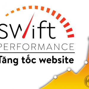 Swift Performance - Tăng tốc website