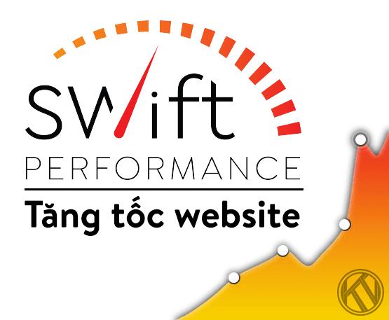 Swift Performance - Tăng tốc website