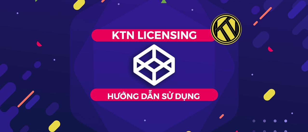 [KTN Licensing] - Hướng dẫn sử dụng