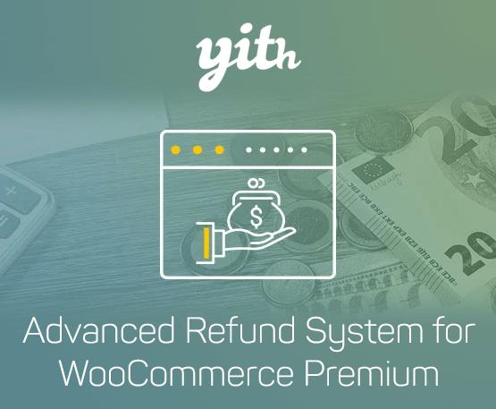 YITH Woocommerce Advanced Refund System Premium 1