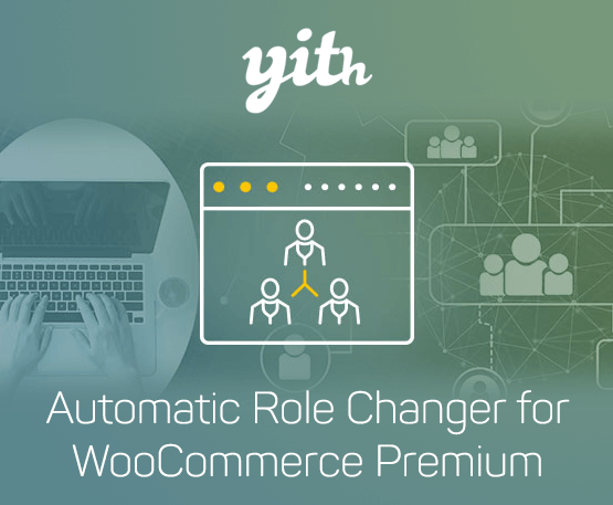 YITH Automatic Role Changer For Woocommerce Premium 1