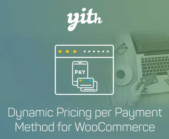 YITH Dynamic Pricing Per Payment Method For Woocommerce Premium 1