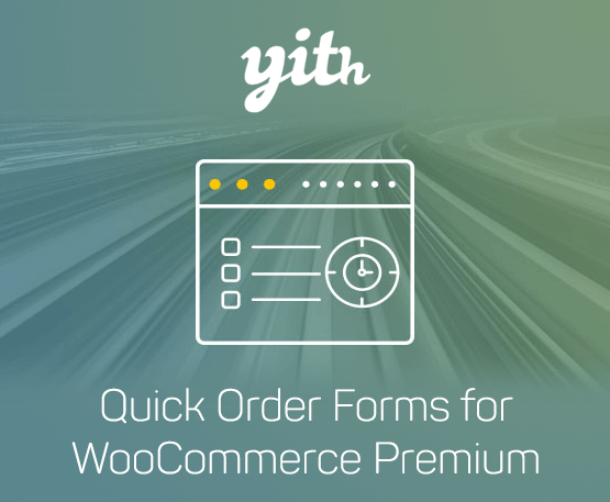YITH Quick Order Forms For Woocommerce Premium 1