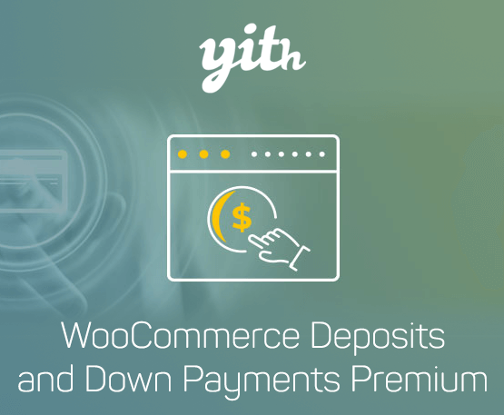 YITH Woocommerce Deposits And Down Payments Premium 1