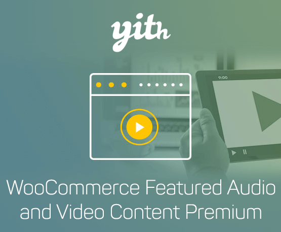 YITH Woocommerce Featured Audio & Video Content Premium 1