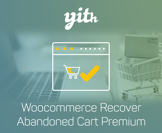 YITH Woocommerce Recover Abandoned Cart Premium